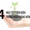 4 MẸO TIẾT KIỆM ĐIỆN TRONG NGÀY NẮNG NÓNG
